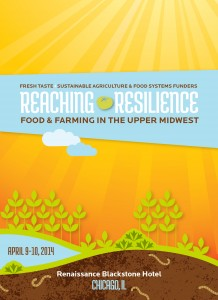 """Reaching Resilience: Food and Farming in the Upper Midwest,"" Chicago, 2014"